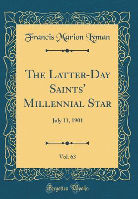 The Latter-Day Saints' Millennial Star, Vol. 63