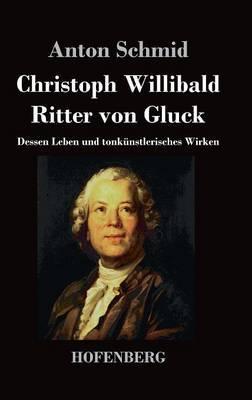 Christoph Willibald Ritter von Gluck