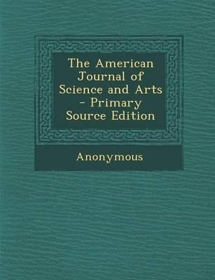 The American Journal of Science and Arts - Primary Source Edition