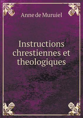 Instructions Chrestiennes Et Theologiques