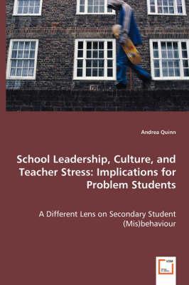 School Leadership, Culture, and Teacher Stress