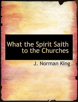 What the Spirit Saith to the Churches