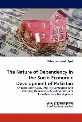 The Nature of Dependency in the Socio-Economic Development of Pakistan