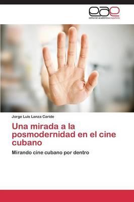 Una mirada a la posmodernidad en el cine cubano