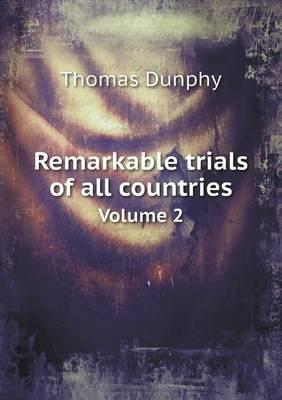 Remarkable Trials of All Countries Volume 2