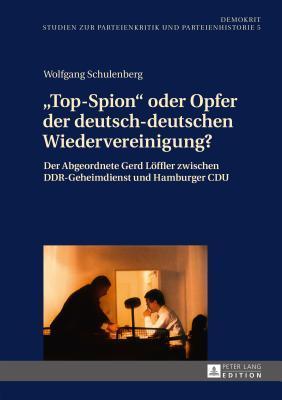Top-Spion Oder Opfer Der Deutsch-Deutschen Wiedervereinigung?