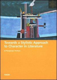 Towards a stylistic approach to character in literature