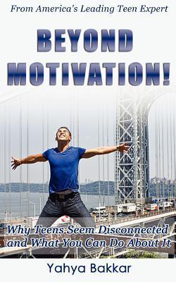 Beyond Motivation!