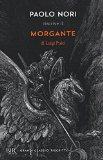 Paolo Nori riscrive il «Morgante» di Luigi Pulci