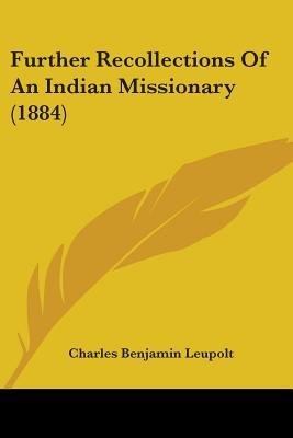 Further Recollections of an Indian Missionary (1884)
