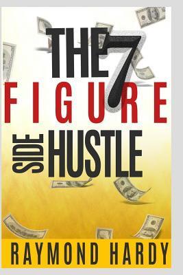 The 7-figure Side Hustle