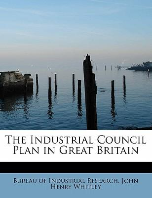The Industrial Council Plan in Great Britain