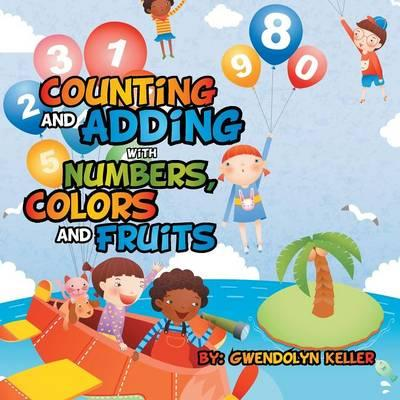Counting and Adding with Numbers, Colors and Fruits