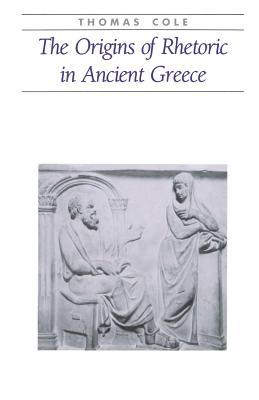 The Origins of Rhetoric in Ancient Greece