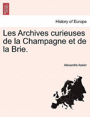 Les Archives curieuses de la Champagne et de la Brie