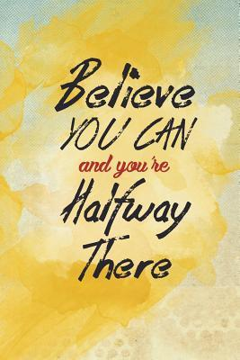 Believe You Can And ...
