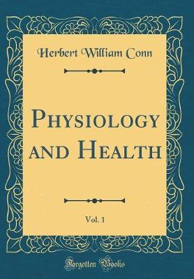 Physiology and Health, Vol. 1 (Classic Reprint)