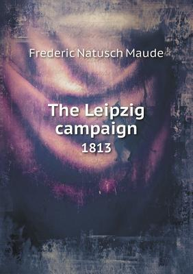 The Leipzig Campaign 1813