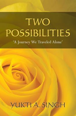 Two Possibilities