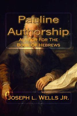 Pauline Authorship Author for the Book of Hebrews