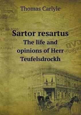 Sartor Resartus the ...