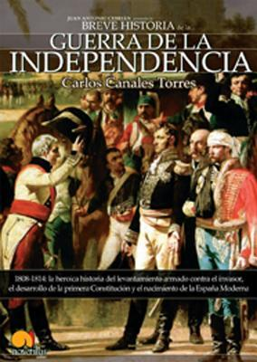Breve Historia de la guerra de independencia espanola / Brief History of Independence Spanish war