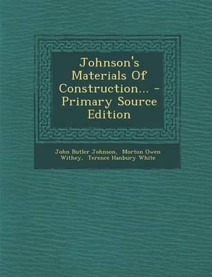 Johnson's Materials of Construction... - Primary Source Edition