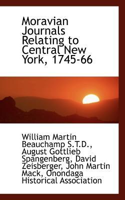 Moravian Journals Relating to Central New York, 1745-66
