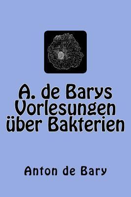 A. de Barys Vorlesun...