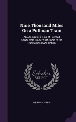 Nine Thousand Miles on a Pullman Train