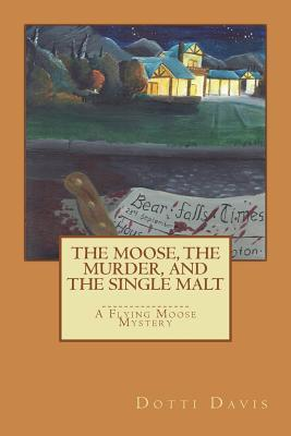 The Moose, the Murder, and the Single Malt