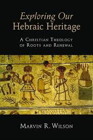 Exploring Our Hebraic Heritage