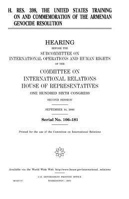 H. Res. 398, the United States Training on and Commemoration of the Armenian Genocide Resolution