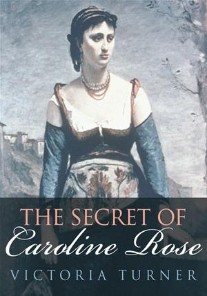The Secret of Caroline Rose