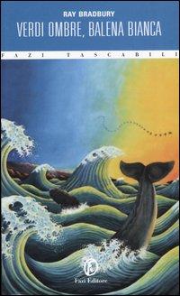 Verdi ombre, balena bianca