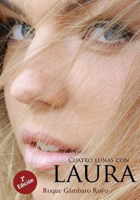 Cuatro lunas con Laura. 2ª Edición