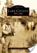 Lake County, 1871-1960