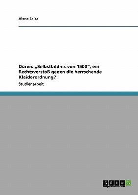 """Dürers """"Selbstbildnis von 1500"""", ein Rechtsverstoß gegen die herrschende Kleiderordnung?"""