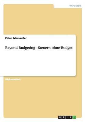Beyond Budgeting. Steuern ohne Budget