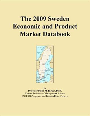The 2009 Sweden Economic and Product Market Databook