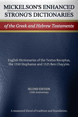 Mickelson's Enhanced Strong's Dictionaries of the Greek and Hebrew Testaments