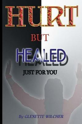 Hurt but Healed