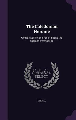 The Caledonian Heroine