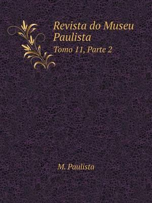 Revista Do Museu Paulista Tomo 11, Parte 2