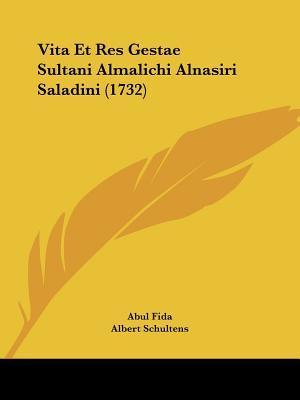 Vita Et Res Gestae Sultani Almalichi Alnasiri Saladini (1732)