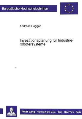 Investitionsplanung für Industrierobotersysteme