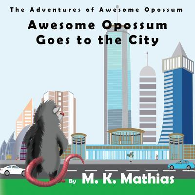 Awesome Opossum Goes to the City