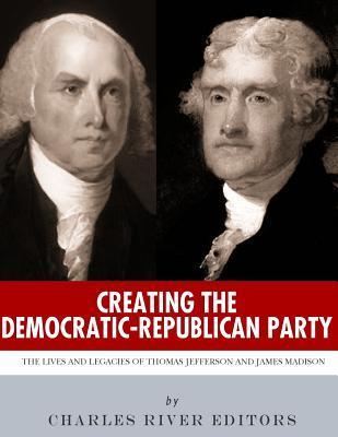 Creating the Democratic-republican Party