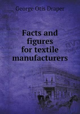 Facts and Figures for Textile Manufacturers