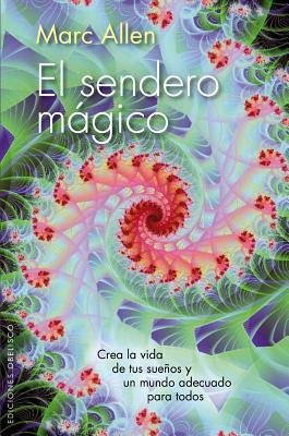 El Sendero magico / The Magical Path